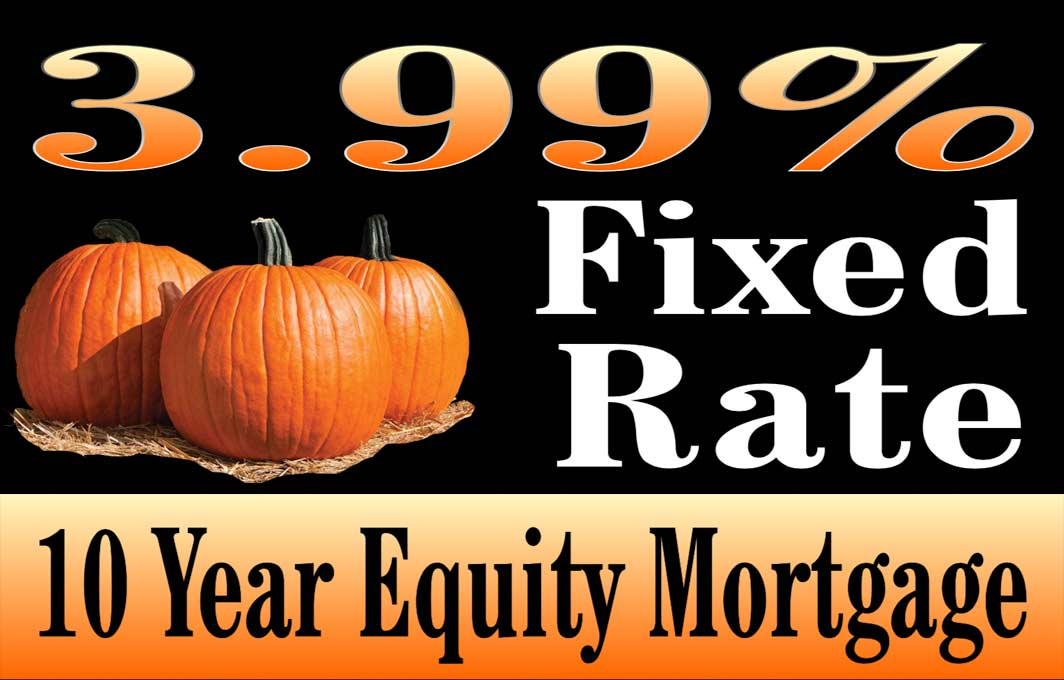 3.99% Fixed Rate 10 Year Equity Mortgage