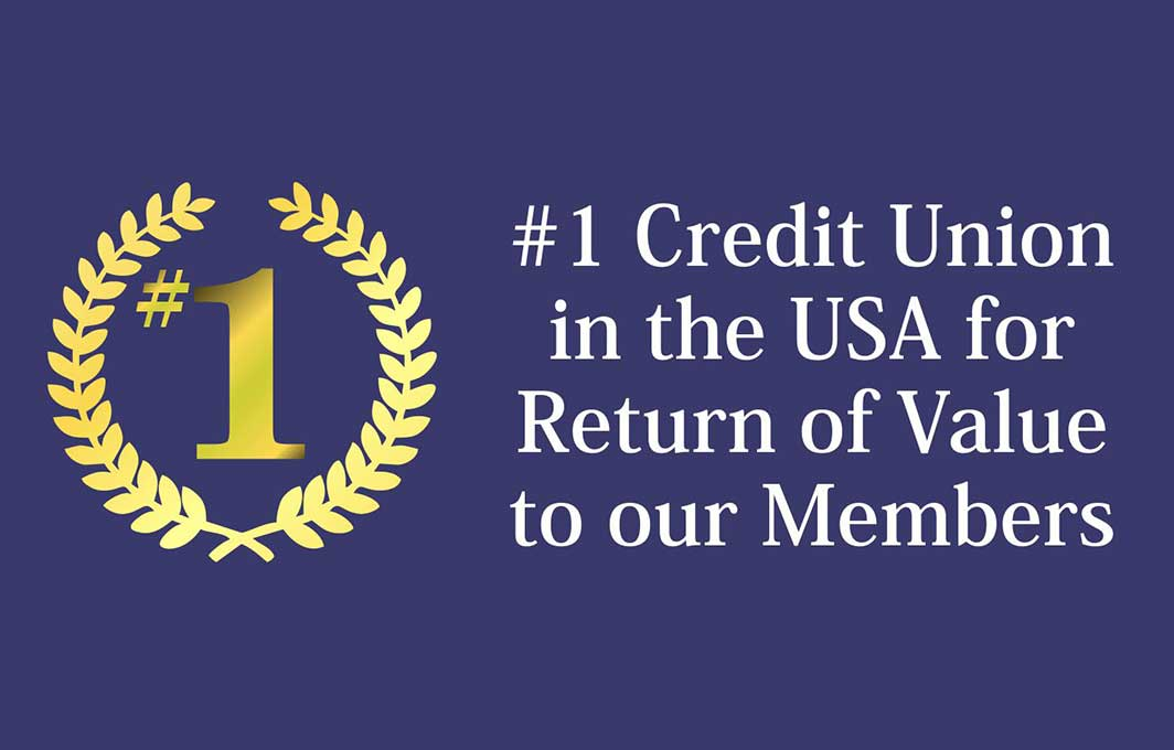 #1 Credit Union in the USA for Return of Value to our Members